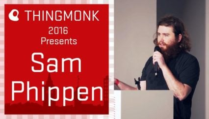 ThingMonk 2016: Penelope Phippen (formerly Sam Phippen) – The Moment Seizes